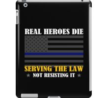Support Police: Real Heroes Die Serving the Law iPad Case/Skin