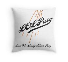 LOL Puig Throw Pillow