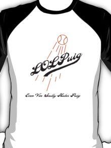 LOL Puig T-Shirt