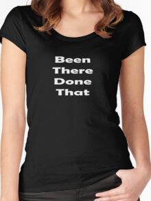 Been There Done That - T-Shirt Women's Fitted Scoop T-Shirt