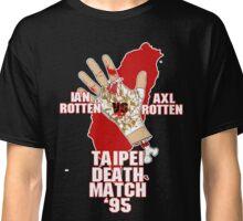 ECW Taipei Death Match - Ian Rotten Vs Axl Rotten Classic T-Shirt