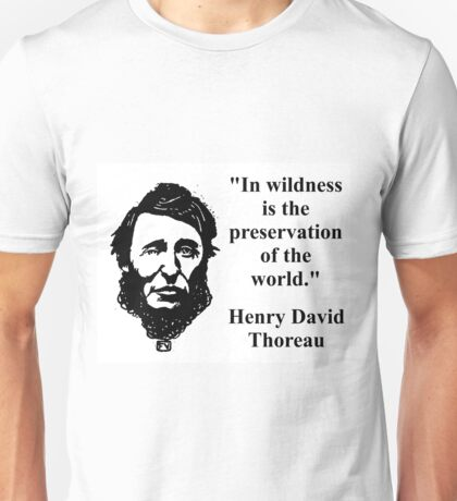 In Wildness Is The Preservation - Thoreau Unisex T-Shirt