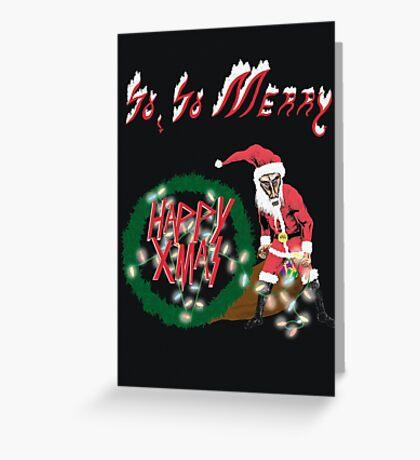 So, So Merry - Parody Christmas Card Greeting Card