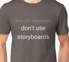 Real developers don't use storyboards Unisex T-Shirt