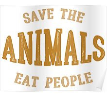 Save animals, eat people Poster