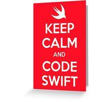 Keep calm and code swift Greeting Card