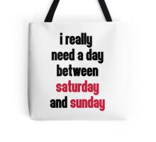 Day Saturday & Sunday Funny Quote Tote Bag