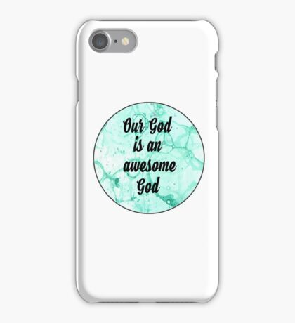 Our God is an awesome God  iPhone Case/Skin