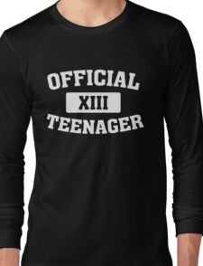 Official Teenager - XIII - 13th Birthday Long Sleeve T-Shirt