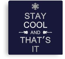 Stay Cool (Silver) Canvas Print