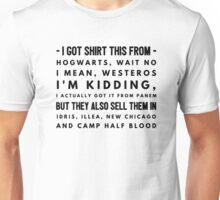 i got this shirt Unisex T-Shirt
