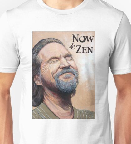 The Dude Now & Zen Unisex T-Shirt