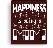 Happiness Is Being a Mimi t shirt Canvas Print