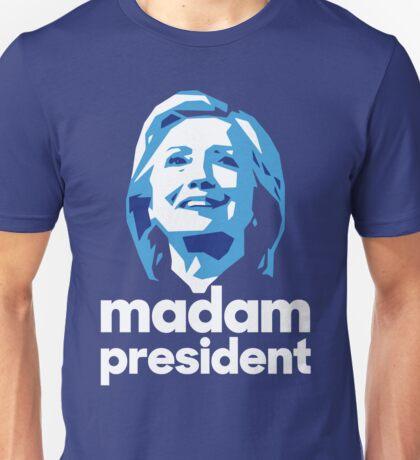Madam President - Hillary Clinton Unisex T-Shirt