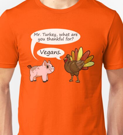 Even Turkeys are Thankful Unisex T-Shirt