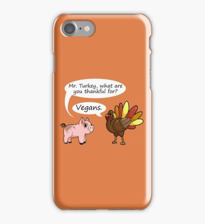 Even Turkeys are Thankful iPhone Case/Skin