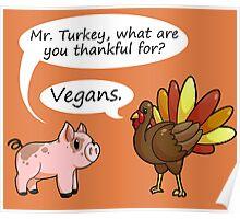 Even Turkeys are Thankful Poster