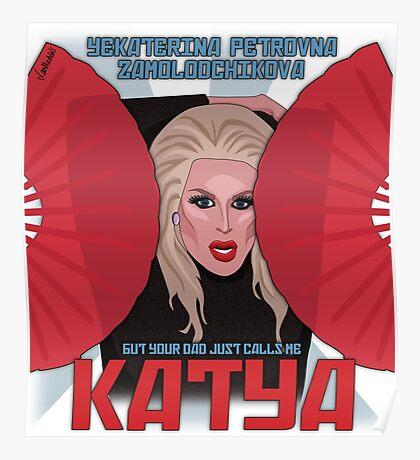 Katya Zamolodchikova - your dad just calls me Katya Poster
