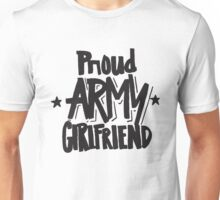 Proud Army Girlfriend - Military Armed Forces Unisex T-Shirt