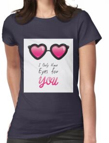 Only eyes 4 U Womens Fitted T-Shirt