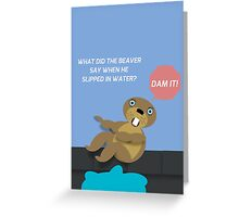 DAM IT! Greeting Card