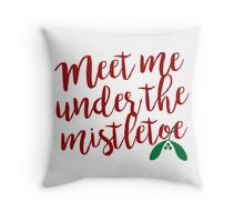 Meet me under the mistletoe Throw Pillow