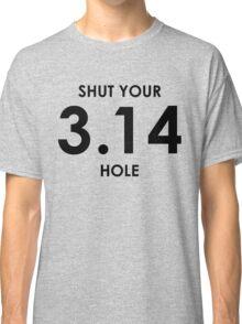 Shut Your Pi Hole Classic T-Shirt