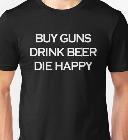 Buy Guns Drink Beer  Unisex T-Shirt