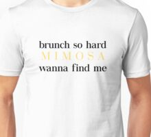 Brunch for mimosa Unisex T-Shirt