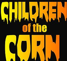 CHILDREN OF THE CORN by grumpy4now