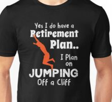 Retired Worker, Full Time Cliff Jumper Unisex T-Shirt