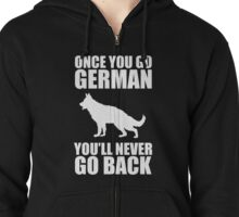 Once You Go German Shepherd Dog Zipped Hoodie