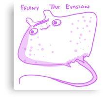 Felony Tax Evasion Canvas Print