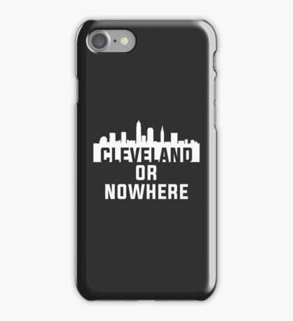 Cleveland or Nowhere iPhone Case/Skin