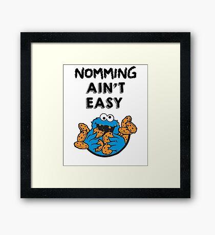 Nomming Ain't Easy Framed Print