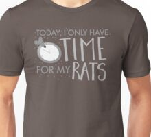 Yoday, I only have time for my RATS Unisex T-Shirt