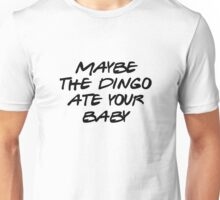Seinfeld - Maybe the dingo ate your baby Unisex T-Shirt