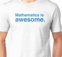 mathematics is awesome. Unisex T-Shirt