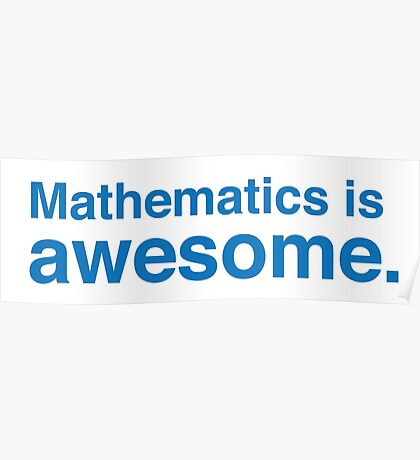 mathematics is awesome. Poster