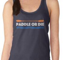 Paddle or Die Hilarious Kayaking Women's Tank Top