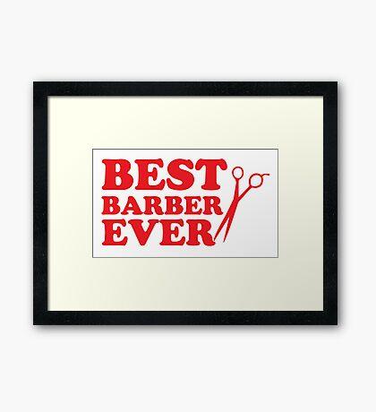 BEST BARBER EVER Framed Print