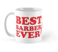 BEST BARBER EVER Mug