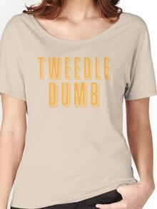 Tweedle DUMB (with a matching Tweedle dee) Women's Relaxed Fit T-Shirt