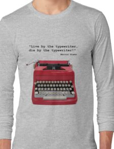 """Live by the typewriter, die by the typewriter!"" Long Sleeve T-Shirt"