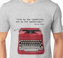 """""""Live by the typewriter, die by the typewriter!"""" Unisex T-Shirt"""