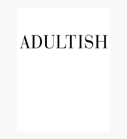 Adultish Couture Typography Photographic Print
