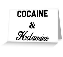 Cocaine & Ketamine Greeting Card