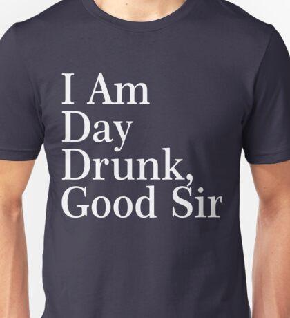 I Am Day Drunk, Good Sir Xmas Shirt Unisex T-Shirt