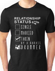 Relationship status - Taken by a badass drummer T-shirt Unisex T-Shirt