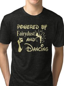 Powered by fairydust and dancing Chiffon Tops Tri-blend T-Shirt